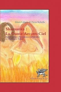 Shamanka : La Dame arc-en-ciel par Xella et Ishara